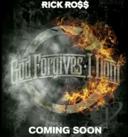 Ross, Rick - God Forgives, I Don't CD Cover Art