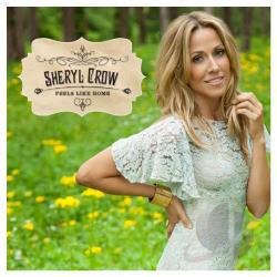 Feels Like Home Sheryl Crow