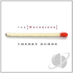 Notorious Cherry Bombs - Notorious Cherry Bombs CD Cover Art