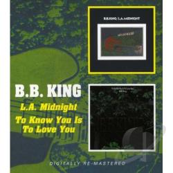 King, B.B. - To Know You Is To Love You/L.A. Midnight CD Cover Art