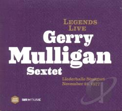 Mulligan, Gerry / Mulligan, Gerry Sextet - Legends Live: Liederhalle Stuttgart, November 22, 1977 CD Cover Art