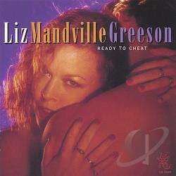 Greeson Liz Mandville - Ready to Cheat CD Cover Art