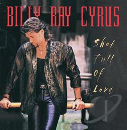 Cyrus, Billy Ray - Shot Full Of Love CD Cover Art