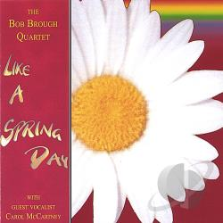 Brough, Bob - Like a Spring Day CD Cover Art