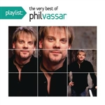 Vassar, Phil - Playlist: The Very Best of Phil Vassar CD Cover Art