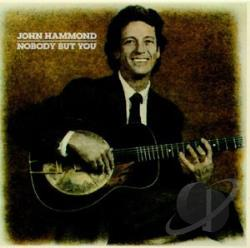 John Hammond, Jr. - Nobody But You CD Cover Art