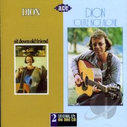 Dion - Sit Down Old Friend/You're Not Alone CD Cover Art