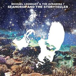 Avramina 7 / Leonhart, Michael / Michael Leonhart and the Avramina 7 - Seahorse and the Storyteller CD Cover Art