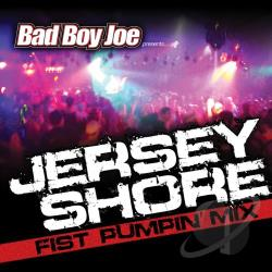 Bad Boy Joe - Jersey Shore Fist Pumpin Mix CD Cover Art