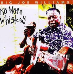 Williams, Big Joe - No More Whiskey CD Cover Art