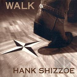 Shizzoe, Hank - Walk CD Cover Art