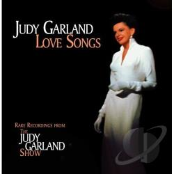 Garland, Judy - Love Songs: Rare Recordings from the Judy Garland Show CD Cover Art