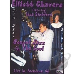 Chavers, Elliott - Gospel Jazz 4 The Soul DVD Cover Art