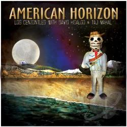 Hidalgo, David / Los Cenzontles / Mahal, Taj - American Horizon CD Cover Art