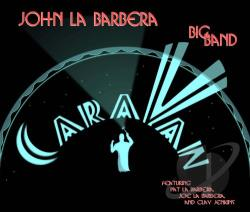 Barbera, John La / John La Barbera Big Band - Caravan CD Cover Art