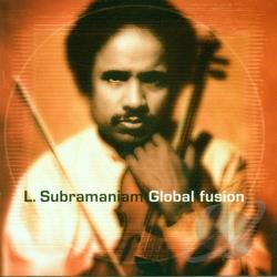 Subramaniam, L. - Global Fusion CD Cover Art