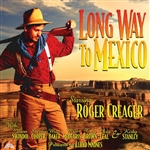 Creager, Roger - Long Way to Mexico CD Cover Art