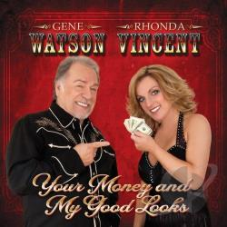 Vincent, Rhonda / Watson, Gene - Your Money and My Good Looks CD Cover Art