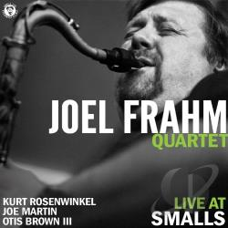 Frahm Quartet, Joel / Frahm, Joel - Live at Smalls CD Cover Art