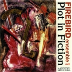 Firebird Ensemble - Plot in Fiction CD Cover Art