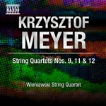 Meyer / Wieniawski String Quartet - Krzysztof Meyer: String Quartets Nos. 9, 11 & 12 CD Cover Art