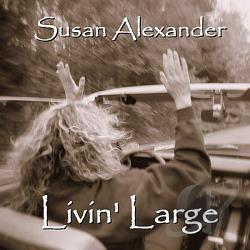 Alexander, Susan - Livin' Large CD Cover Art
