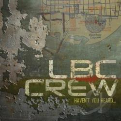 L.B.C. Crew - Haven't You Heard CD Cover Art