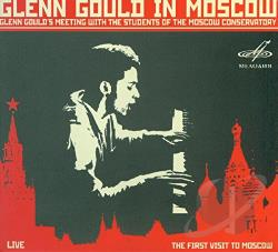 Gould, Glenn:pno - Glenn Gould in Moscow CD Cover Art