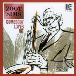 Sims, Zoot - Somebody Loves Me CD Cover Art