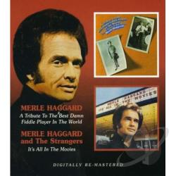 Haggard, Merle - Tribute to the Best Damn Fiddle Player in the World/It's All in the Movies CD Cover Art