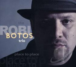 Robi Botos Trio - Place To Place CD Cover Art