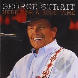 Strait, George - Here for a Good Time CD Cover Art