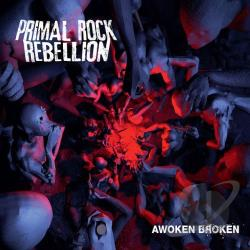 Primal Rock Rebellion - Awoken Broken CD Cover Art