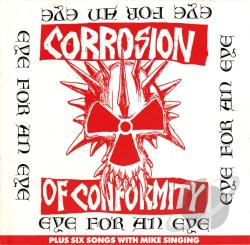 Corrosion Of Conformity - Eye for an Eye CD Cover Art