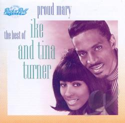 Ike & Tina Turner - Proud Mary: The Best of Ike & Tina Turner CD Cover Art