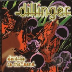 Dillinger - Don't Lie to the Band CD Cover Art