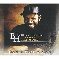 Hammond, Beres - Can't Stop a Man: The Ultimate Collection CD Cover Art