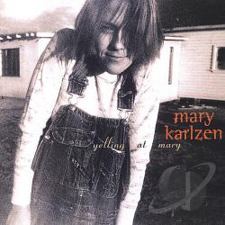 Karlzen, Mary - Yelling at Mary CD Cover Art