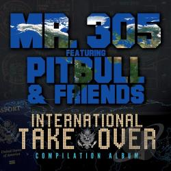 Mr. 305 / Pitbull - International Takeover, Vol. 1 CD Cover Art