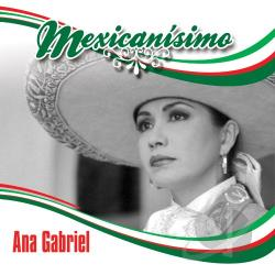 Gabriel, Ana - Mexicanisimo CD Cover Art