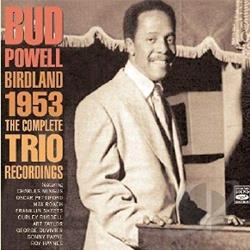Powell, Bud - Birdland 1953: The Complete Trio Recordings CD Cover Art