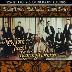 California Ramblers / Dorsey, Jimmy / Dorsey, Tommy / Nichols, Red - New York Jaz zin the Roaring Twenties, Vol. 3 CD Cover Art