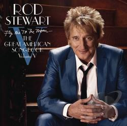 Stewart, Rod - Fly Me to the Moon: The Great American Songbook,