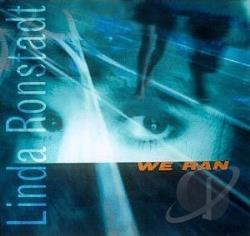 Ronstadt, Linda - We Ran CD Cover Art