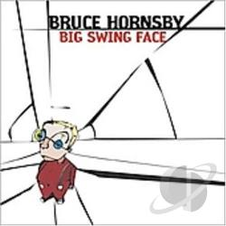 Hornsby, Bruce & The Range - Big Swing Face CD Cover Art