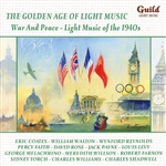 War & Peace: Light Music Of The 1940S - Golden Age of Light Music: War and Peace - Light Music of the 1940s CD Cover Art