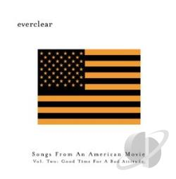 Everclear - Songs From An American Movie, Vol. 2: Good Time For A Bad Attitude CD Cover Art