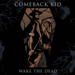 Comeback Kid - Wake the