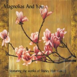 Milkoff, Shirley Hall - Magnolias and You CD Cover Art