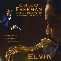 Elvin Jones Project / Freeman, Chico - Elvin: Tribute to Elvin Jones CD Cover Art